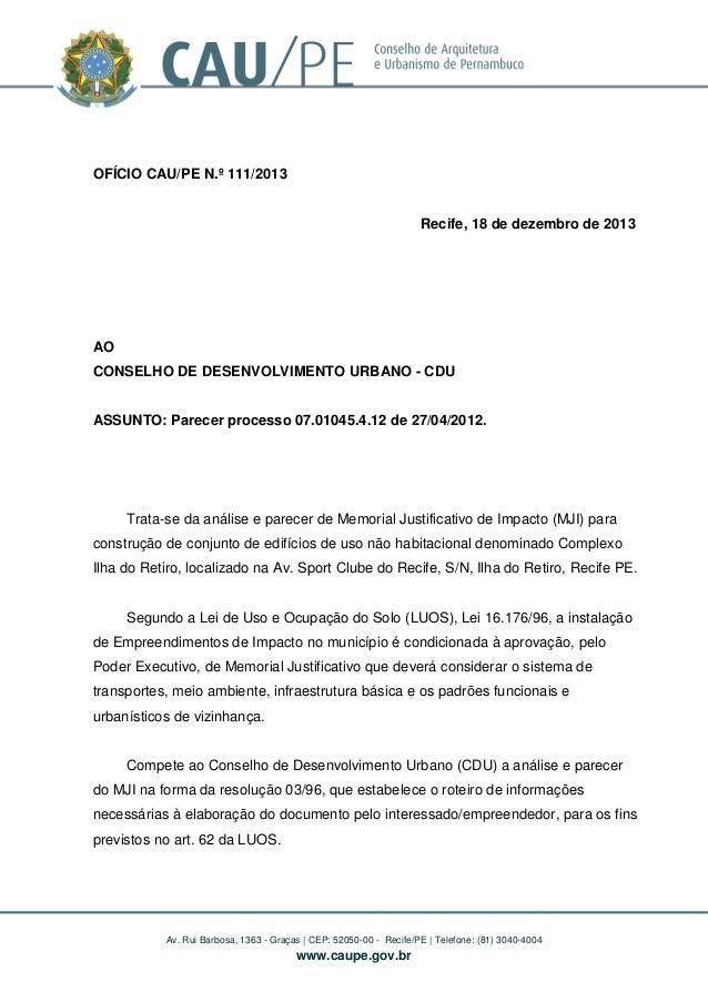 OFÍCIO CAU/PE N.º 111/2013 Recife, 18 de dezembro de 2013  AO CONSELHO DE DESENVOLVIMENTO URBANO - CDU ASSUNTO: Parecer pr...