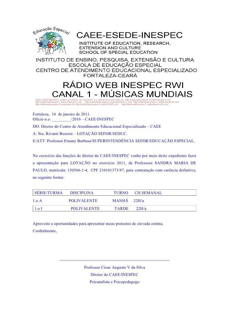 Fortaleza, 10 de janeiro de 2011. Ofício n.o. _________/2010 – CAEE/INESPEC DO: Diretor do Centro de Atendimento Educacion...