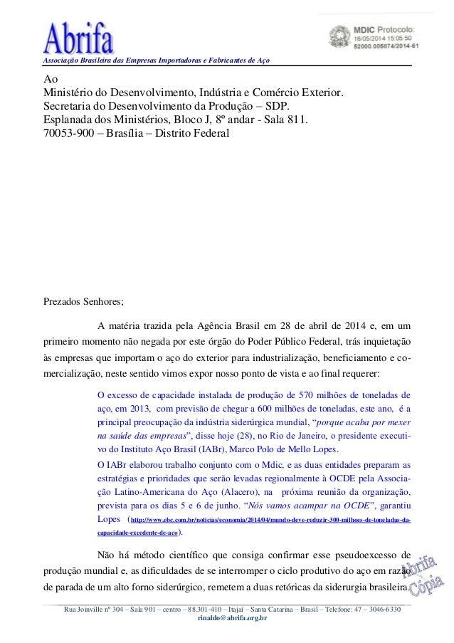 Associação Brasileira das Empresas Importadoras e Fabricantes de Aço Rua Joinville nº 304 – Sala 901 – centro – 88.301-410...