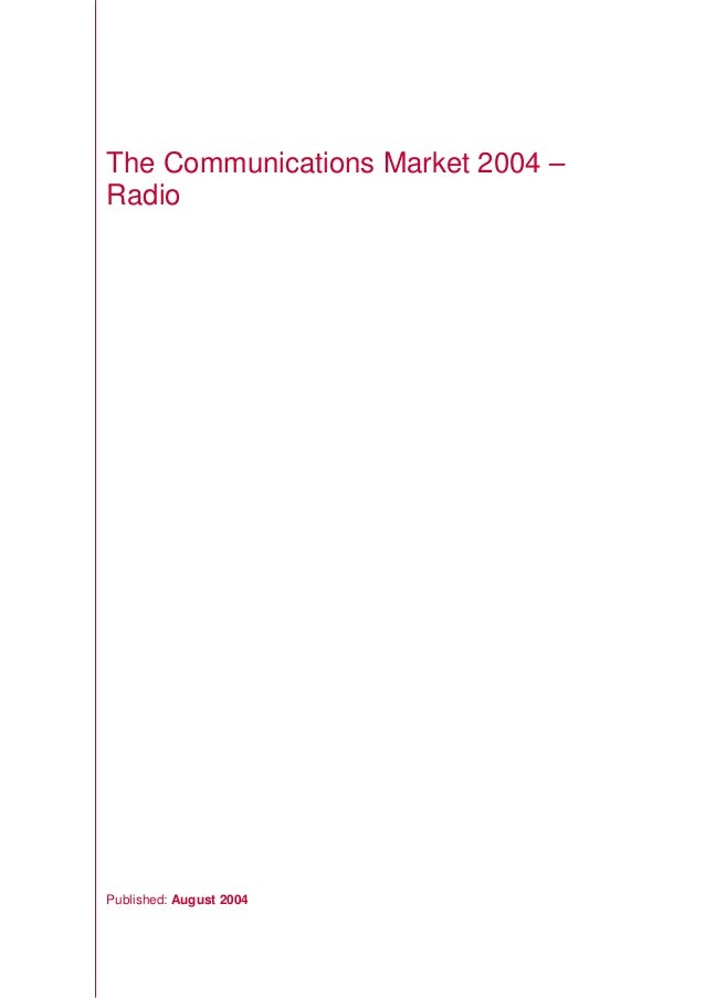 The Communications Market 2004 – Radio Published: August 2004