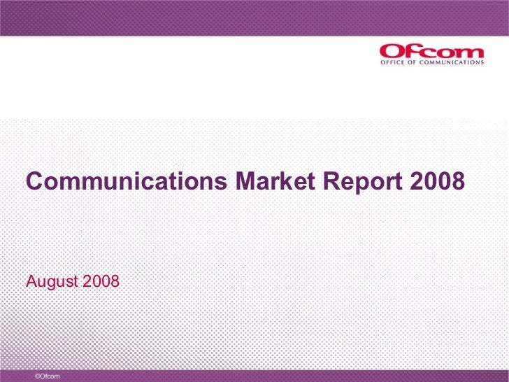 Communications Market Report 2008   August 2008