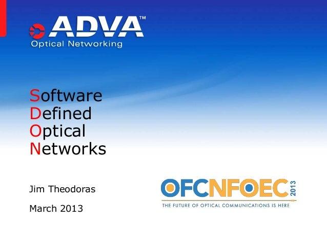 SoftwareDefinedOpticalNetworksJim TheodorasMarch 2013