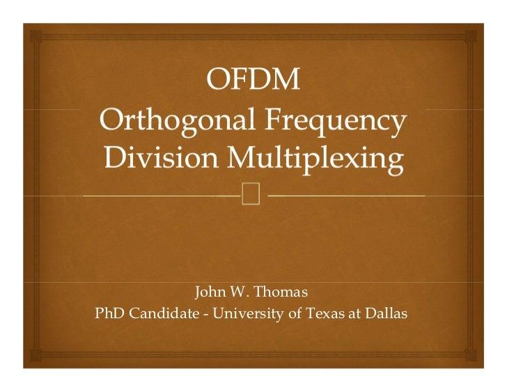 John W. ThomasPhD Candidate - University of Texas at Dallas