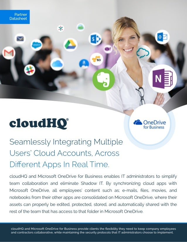cloudHQ Partner Datasheet SeamlesslyIntegratingMultiple Users'CloudAccounts,Across DifferentAppsInRealTime. cloudHQandMicro...