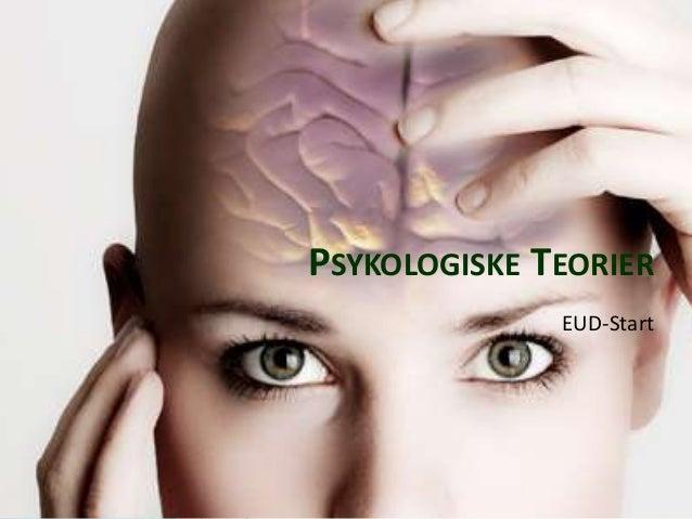 PSYKOLOGISKE TEORIER EUD-Start