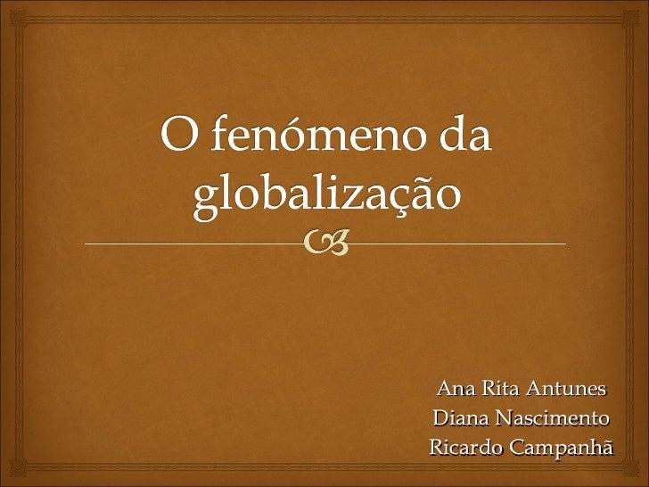 Ana Rita Antunes Diana Nascimento Ricardo Campanhã
