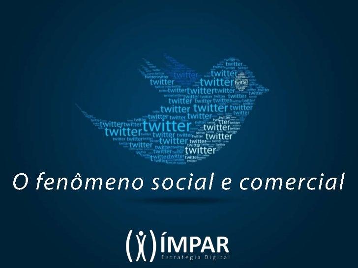 O fenômeno social e comercial do Twitter