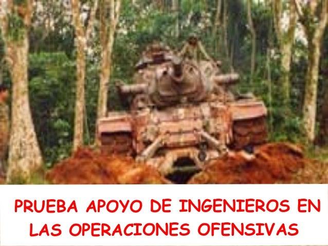 PRUEBA APOYO DE INGENIEROS EN LAS OPERACIONES OFENSIVAS