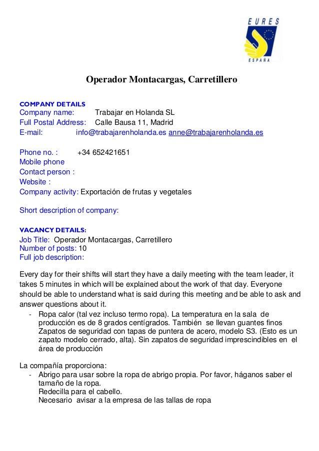 Operador Montacargas, Carretillero COMPANY DETAILS Company name: Trabajar en Holanda SL Full Postal Address: Calle Bausa 1...