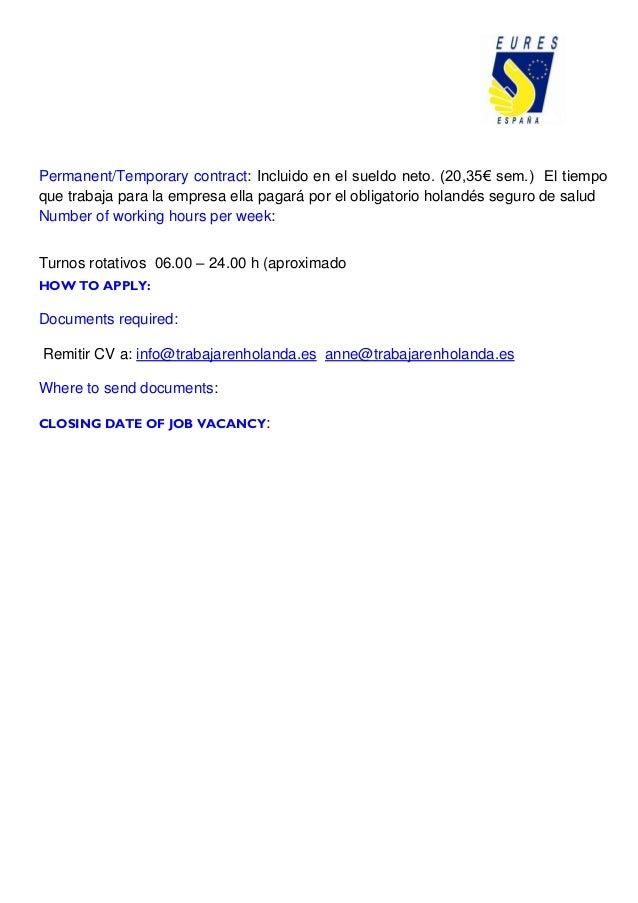 Permanent/Temporary contract: Incluido en el sueldo neto. (20,35€ sem.) El tiempo que trabaja para la empresa ella pagará ...