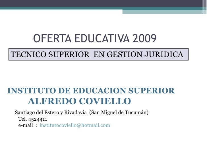 OFERTA EDUCATIVA 2009 TECNICO SUPERIOR  EN GESTION JURIDICA INSTITUTO DE EDUCACION SUPERIOR  ALFREDO COVIELLO Santiago del...