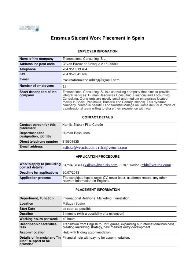 Erasmus Student Work Placement in Spain EMPLOYER INFOMATION Name of the company Transnational Consulting, S.L. Address inc...