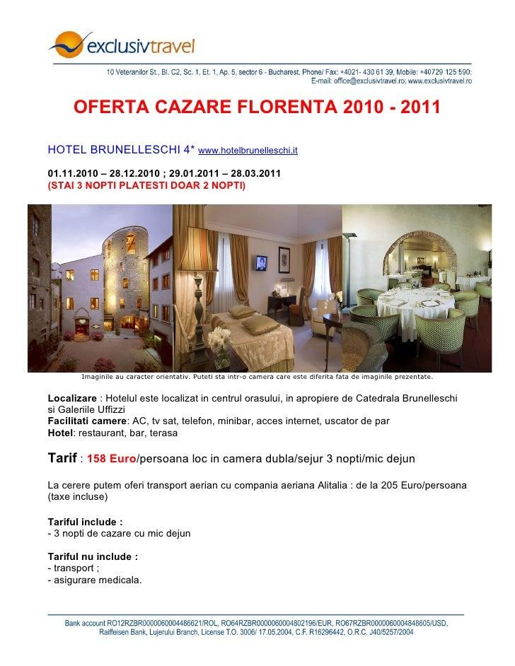 OFERTA CAZARE FLORENTA 2010 - 2011  HOTEL BRUNELLESCHI 4* www.hotelbrunelleschi.it  01.11.2010 – 28.12.2010 ; 29.01.2011 –...
