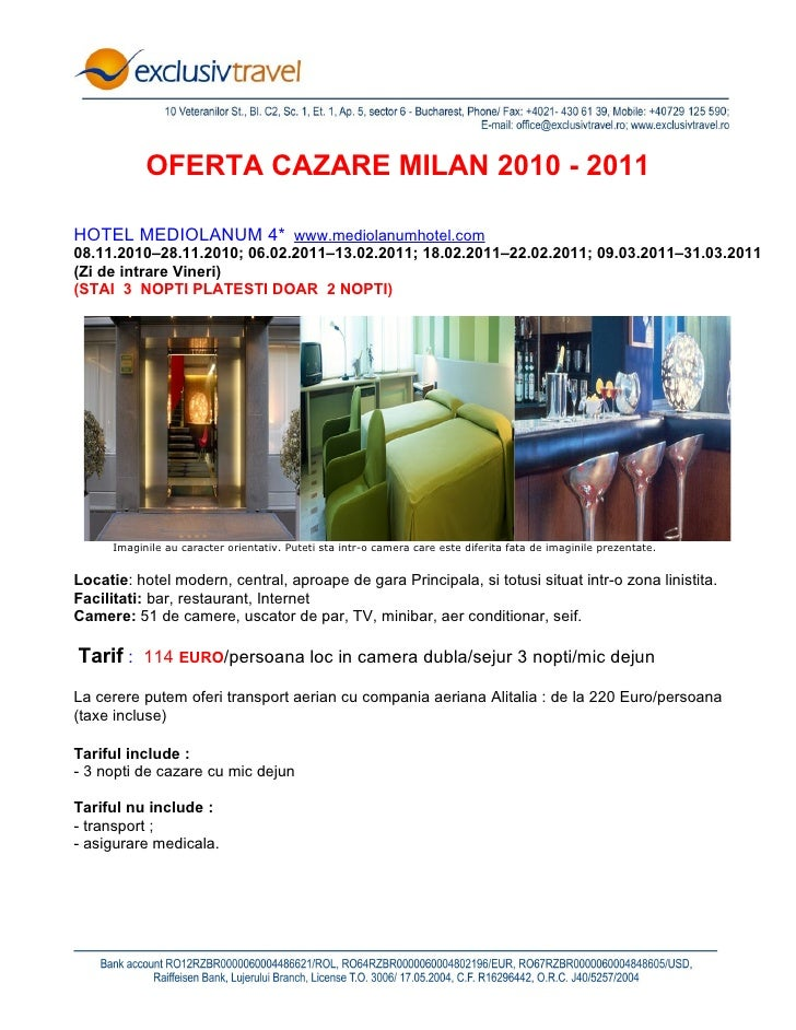 OFERTA CAZARE MILAN 2010 - 2011  HOTEL MEDIOLANUM 4* www.mediolanumhotel.com 08.11.2010–28.11.2010; 06.02.2011–13.02.2011;...