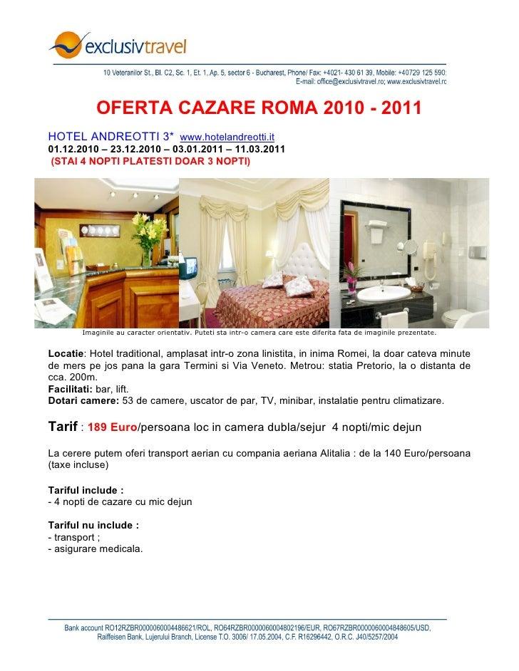 OFERTA CAZARE ROMA 2010 - 2011 HOTEL ANDREOTTI 3* www.hotelandreotti.it 01.12.2010 – 23.12.2010 – 03.01.2011 – 11.03.2011 ...