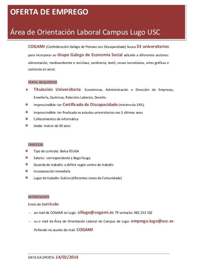 OFERTA DE EMPREGO Área de Orientación Laboral Campus Lugo USC COGAMI (Confederación Galega de Persoas con Discapacidade) b...