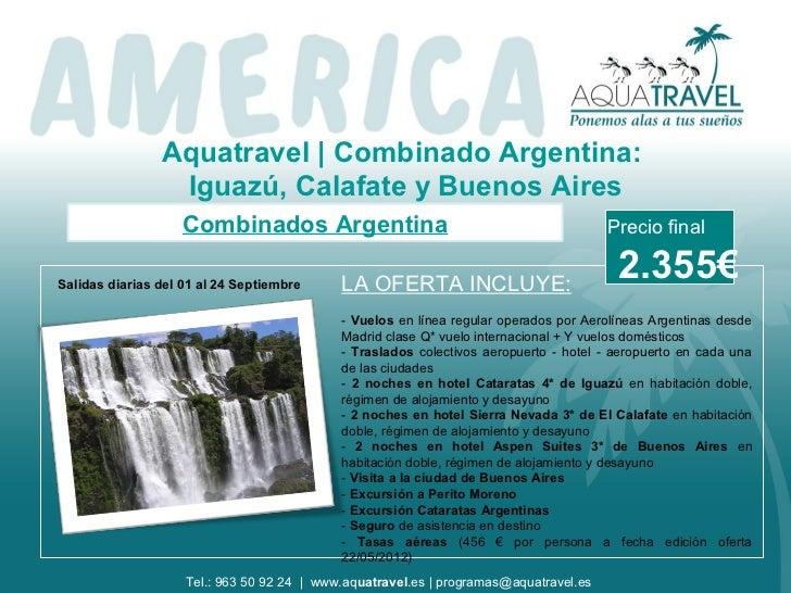 Aquatravel   Combinado Argentina:                 Iguazú, Calafate y Buenos Aires                    Combinados Argentina ...