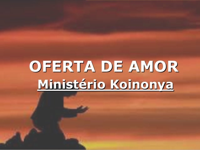 OFERTA DE AMOR Ministério Koinonya