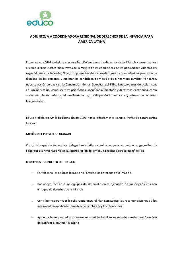 ADJUNTO/A A COORDINADORA REGIONAL DE DERECHOS DE LA INFANCIA PARA AMERICA LATINA Educo es una ONG global de cooperación. D...