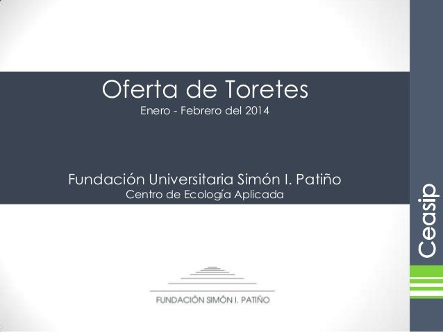 Oferta de Toretes Enero - Febrero del 2014  Fundación Universitaria Simón I. Patiño Centro de Ecología Aplicada