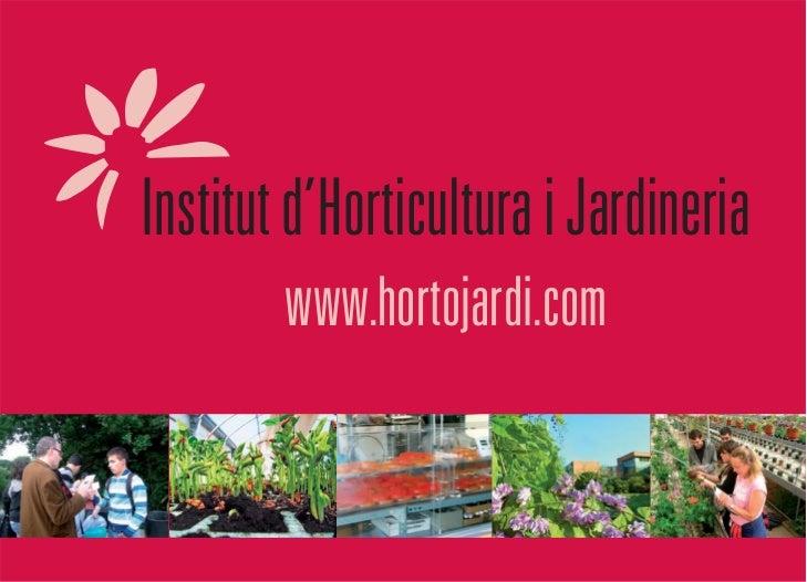 Institut d'Horticultura i Jardineria        www.hortojardi.com