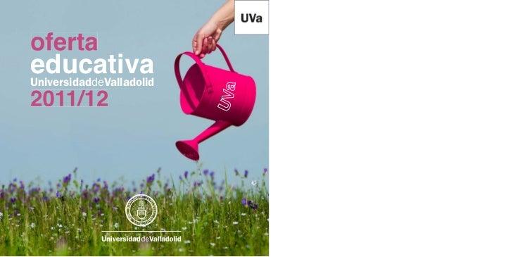 ofertaeducativaUniversidaddeValladolid2011/12