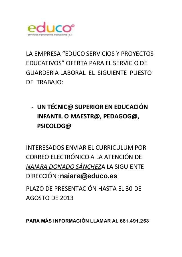 """LA EMPRESA """"EDUCO SERVICIOS Y PROYECTOS EDUCATIVOS"""" OFERTA PARA EL SERVICIO DE GUARDERIA LABORAL EL SIGUIENTE PUESTO DE TR..."""