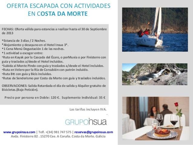 www.grupoinsua.com | Telf. +(34) 981 747 575 | reservas@grupoinsua.com Avda. Finisterre 82 . 15270 Cee. A Coruña. Costa da...