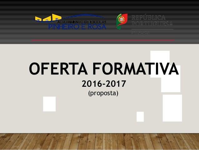 OFERTA FORMATIVA 2016-2017 (proposta)