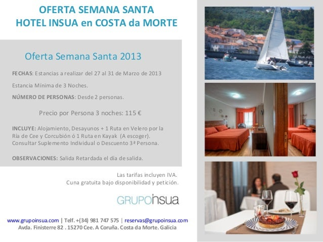 OFERTA SEMANA SANTA   HOTEL INSUA en COSTA da MORTE      Oferta Semana Santa 2013 FECHAS: Estancias a realizar del 27 al 3...
