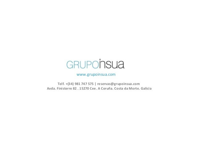 www.grupoinsua.com       Telf. +(34) 981 747 575   reservas@grupoinsua.comAvda. Finisterre 82 . 15270 Cee. A Coruña. Costa...
