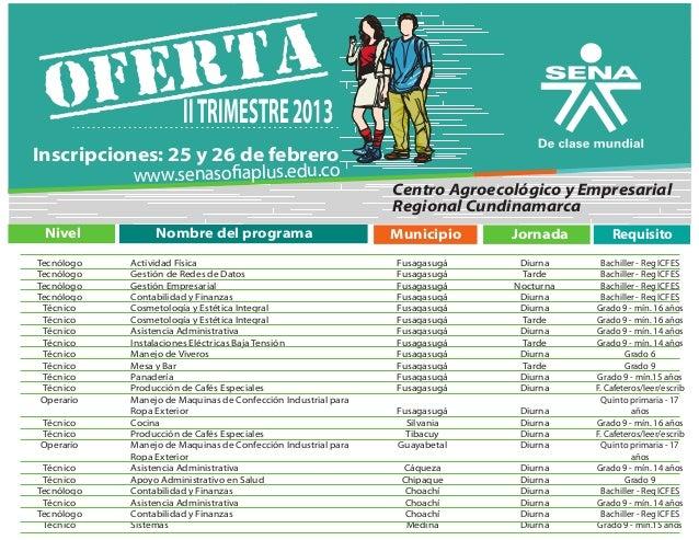 OF ER TA                       II TRIMESTRE 2013Inscripciones: 25 y 26 de febrero           www.senasofiaplus.edu.co      ...