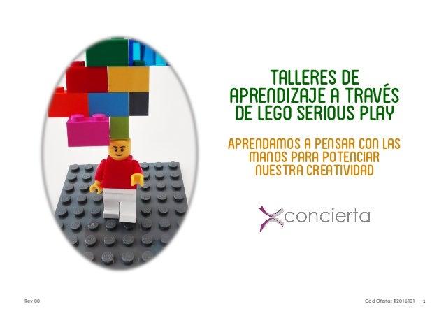 Rev 00 Cód Oferta: TI2016101 1 Talleres de aprendizaje a través de lego serious play Aprendamos a pensar con las manos par...