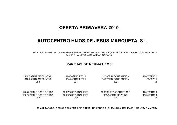 OFERTA PRIMAVERA 2010             AUTOCENTRO HIJOS DE JESUS MARQUETA, S.L         POR LA COMPRA DE UNA PAREJA SPORTEC M-5 ...