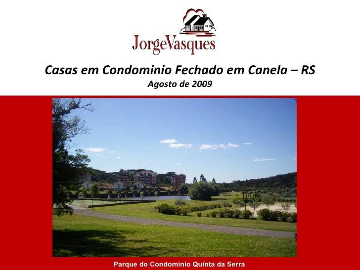 Parque do Condominio Quinta da Serra Casas em Condominio Fechado em Canela – RS Agosto de 2009