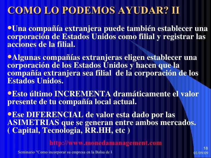 <ul><li>Una compañía extranjera puede también establecer una corporación de Estados Unidos como  filial  y  registrar  las...