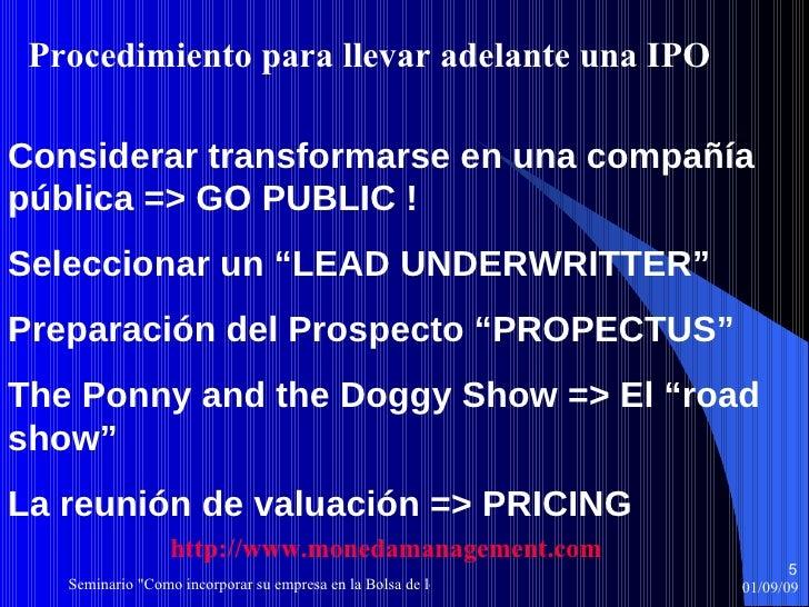 """Considerar   transformarse en   una compañía   pública  => GO PUBLIC ! Seleccionar un  """"LEAD UNDERWRITTER"""" Preparación del..."""