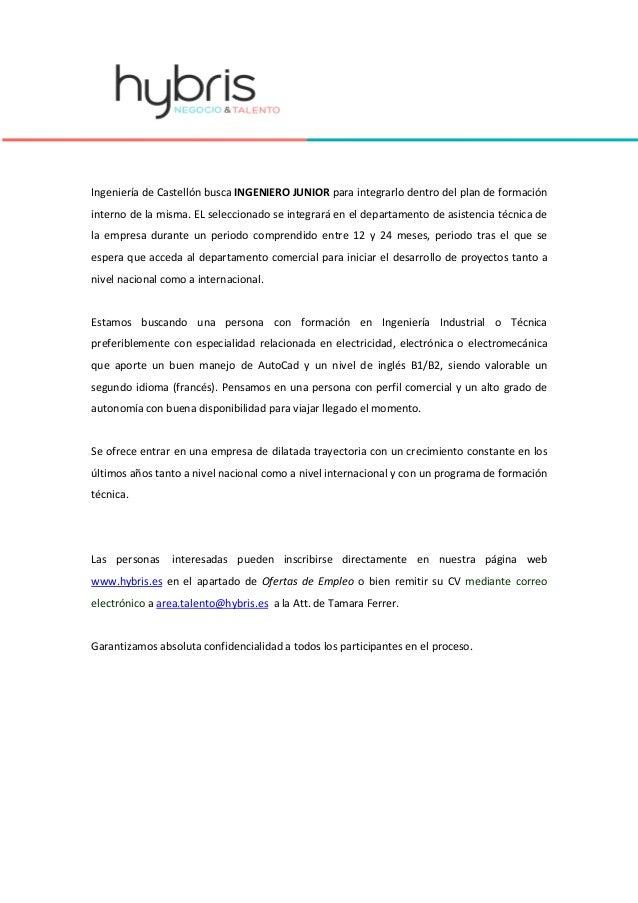 Ingeniería de Castellón busca INGENIERO JUNIOR para integrarlo dentro del plan de formación interno de la misma. EL selecc...