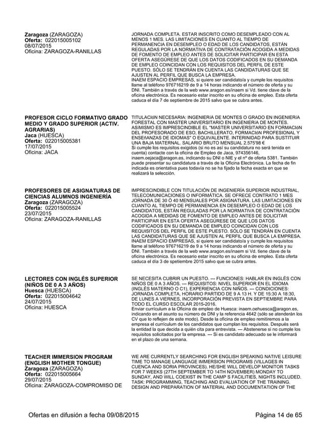 Monzón (HUESCA) Oferta: 022015005943 10/08/2015 Oficina: MONZON CV AL CORREO ELECTRÓNICO SIGUIENTE: INFO@VIAJEALCENTRODELA...