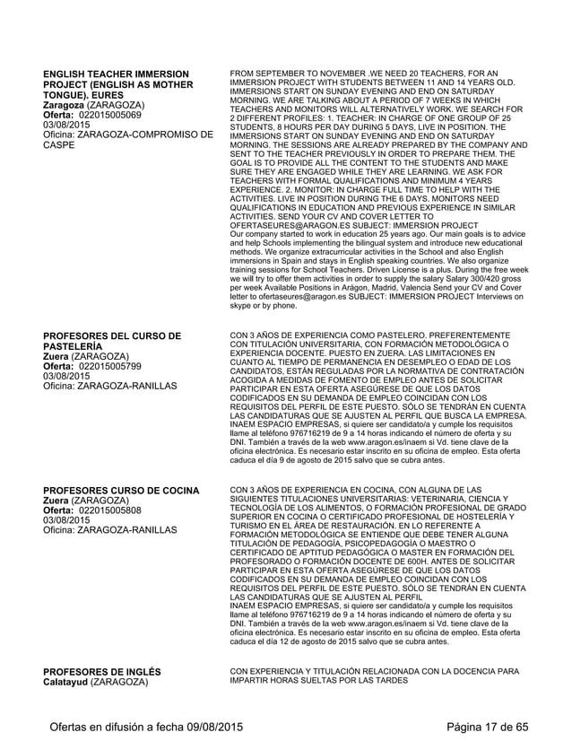 Huesca (HUESCA) Oferta: 022015006002 12/08/2015 Oficina: HUESCA PREFERENCIA A LOS CANDIDATOS CON RESIDENCIA PRÓXIMA A HUES...
