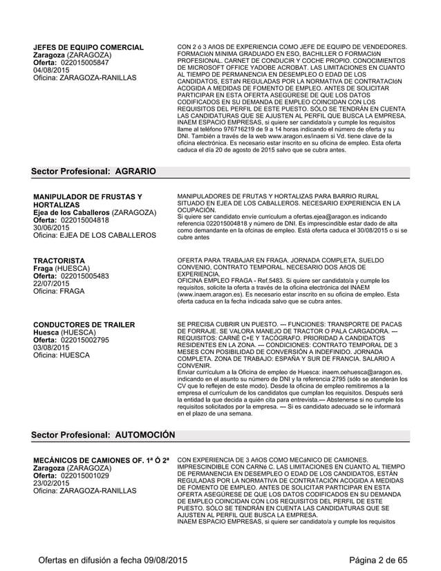 Oficina: ZARAGOZA-CENTRO (5724) y su DNI. También a través de la web www.aragon.es/inaem si tiene clave de la Oficina Elec...