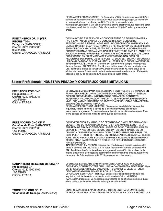 Zaragoza (ZARAGOZA) Oferta: 022015005341 27/07/2015 Oficina: ZARAGOZA-RANILLAS REGULADAS POR LA NORMATIVA DE CONTRATACIÓN ...