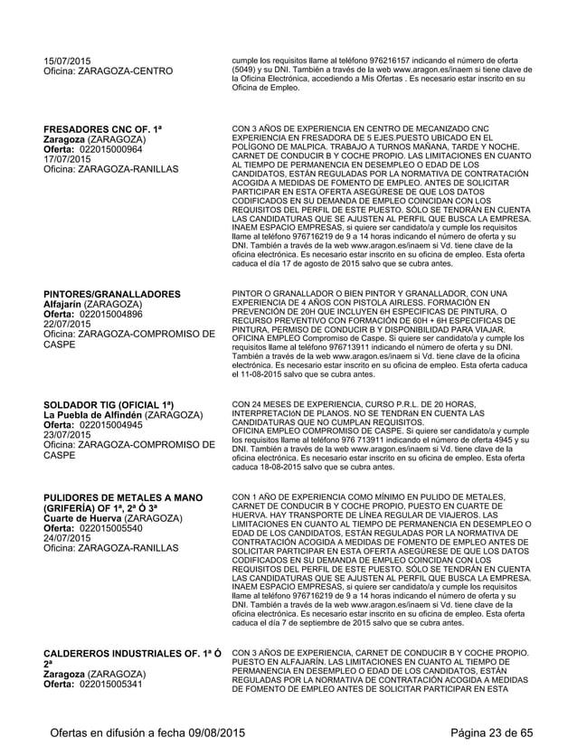 OFICINA EMPLEO SANTANDER, C/ Santander nº 3-5. Si quiere ser candidato/a y cumple los requisitos llame al teléfono 976 353...