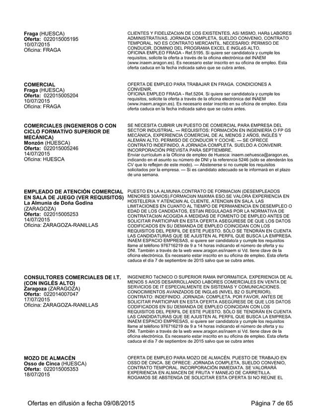 INAEM ESPACIO EMPRESAS, si quiere ser candidato/a y cumple los requisitos llame al teléfono 976716219 de 9 a 14 horas indi...