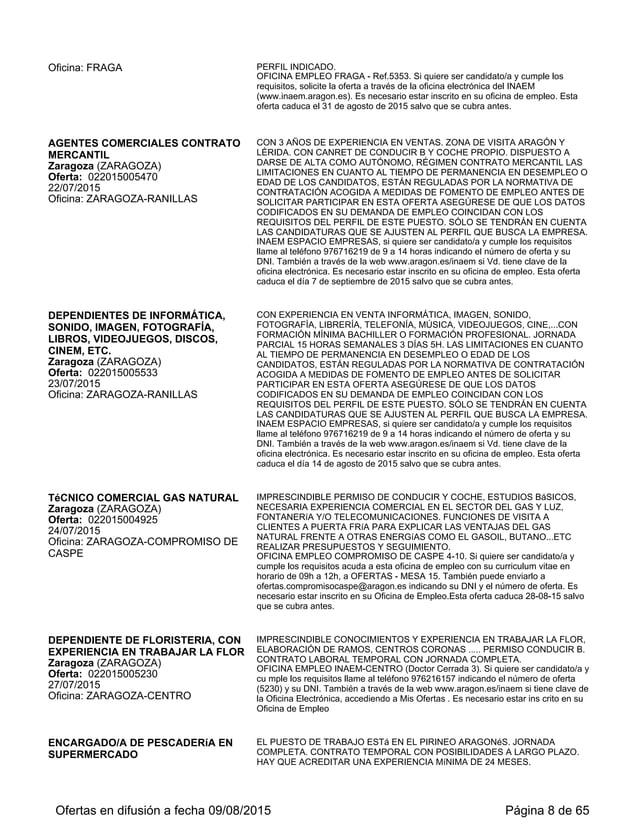 VENDEDORES DE MAQUINARIA DE OBRAS PÚBLICAS E INDUSTRIAL Villanueva de Gállego (ZARAGOZA) Oferta: 022015005706 29/07/2015 O...