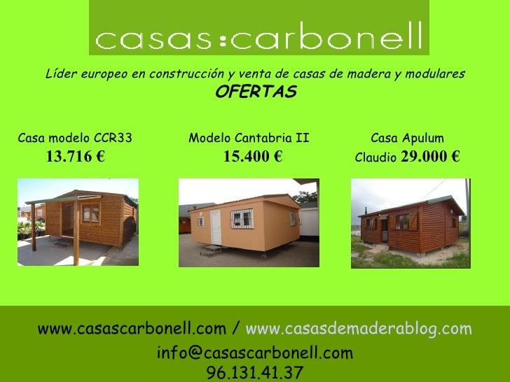 Ofertas casas carbonell de mayo y junio for Casas de madera ofertas liquidacion