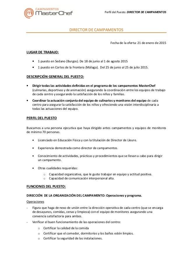 Perfil del Puesto: DIRECTOR DE CAMPAMENTOS DIRECTOR DE CAMPAMENTOS Fecha de la oferta: 21 de enero de 2015 LUGAR DE TRABAJ...