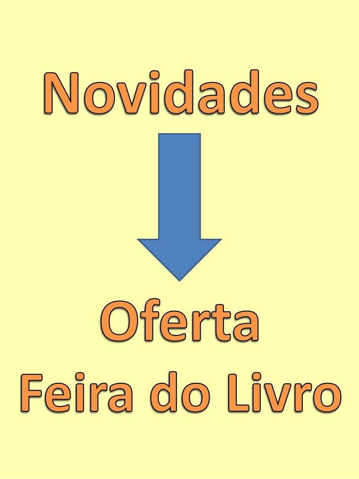 Novidades<br />Oferta <br />Feira do Livro<br />