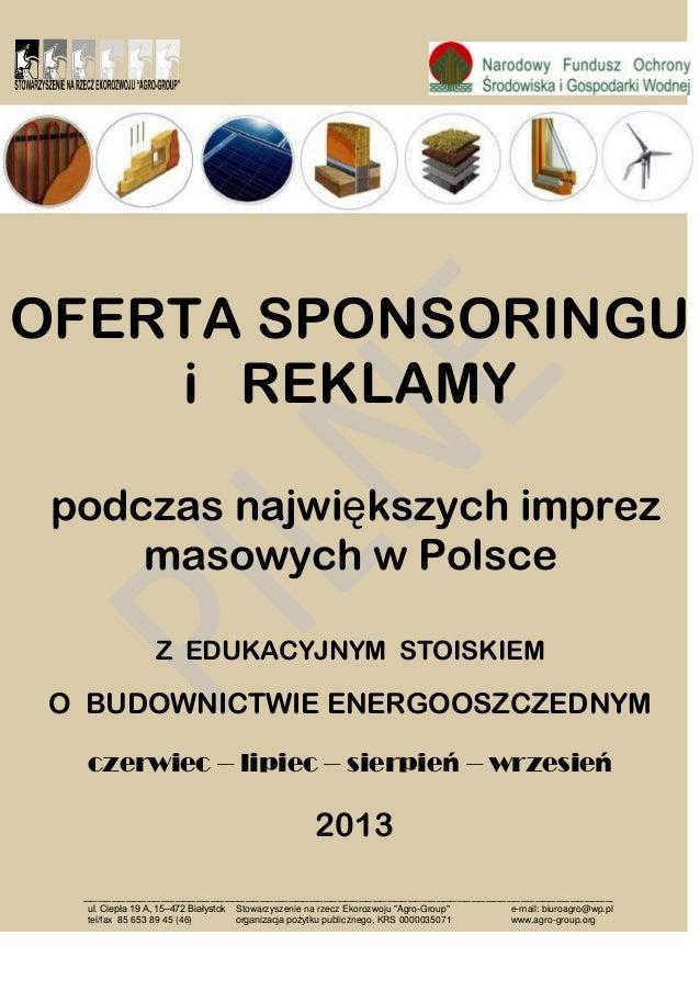 OFERTA SPONSORINGU    i REKLAMY podczas największych imprez     masowych w Polsce                  Z EDUKACYJNYM STOISKIEM...
