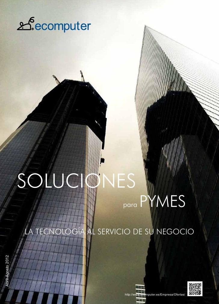 SOLUCIONES                                          para      PYMES                    La Tecnología al Servicio de su Neg...